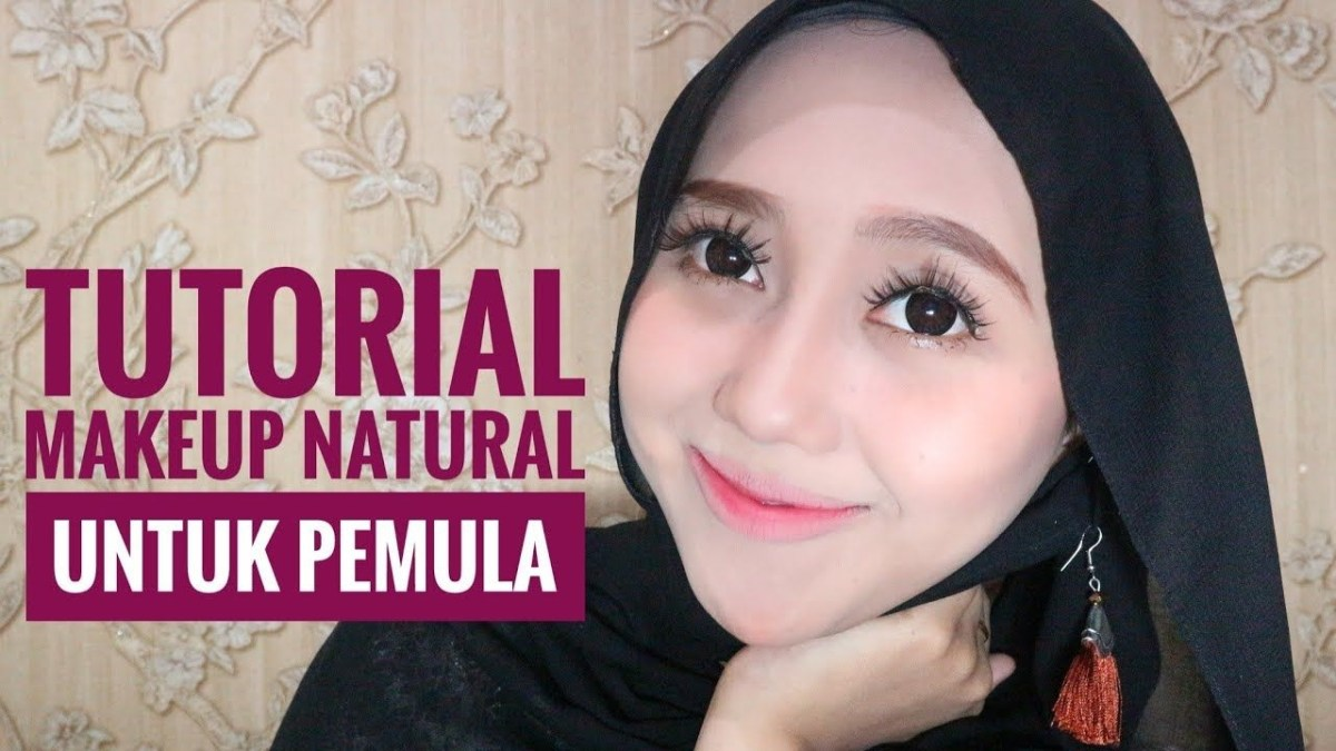 Tutorial make up natural hijab untuk pemula