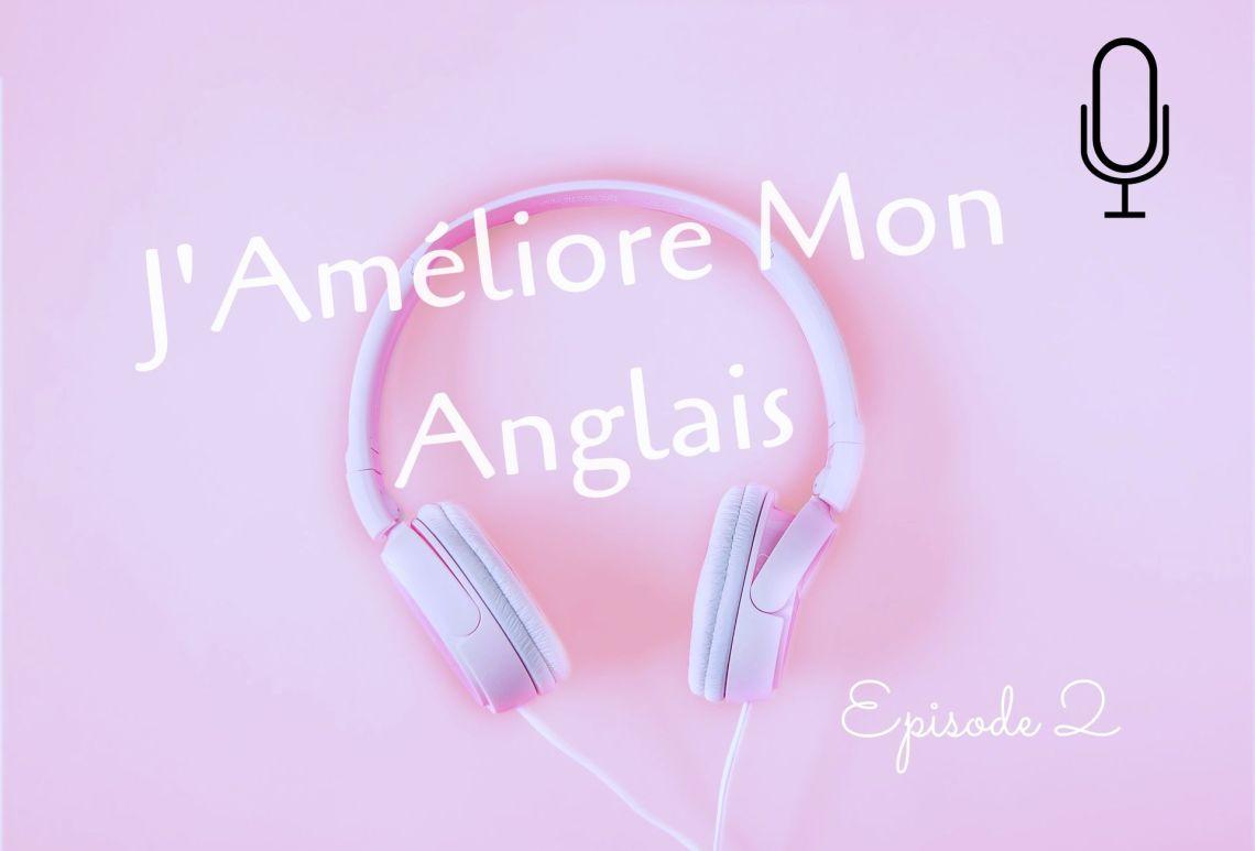 podcast anglais episode 2