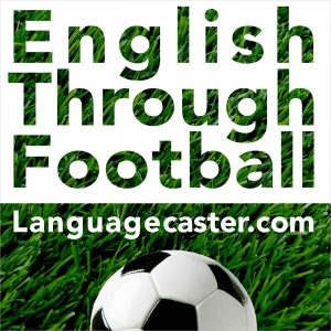 Learn English Through Football Podcast: 2020 Premier League Champions Liverpool