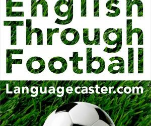 Football Language Podcast 2020 Copppa Italia and Manchester City v Arsenal
