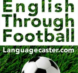 Learn English Through Football: July 2020 FA Cup Semi Final and Real Madrid