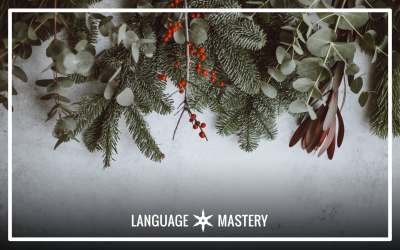 3 Tips for Staying On Track with Language Learning During the Holidays