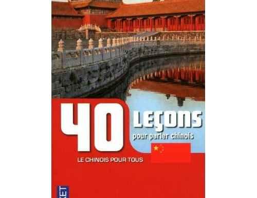 40 leçons pour parler chinois