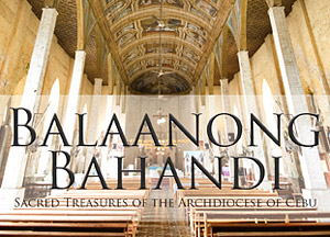 Balaanong Bahandi: Sacred Treasures of the Archdiocese of Cebu