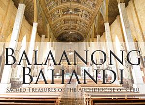 Balaanong Bahandi: Sacred Treasures of the Archdiocese of Cebu