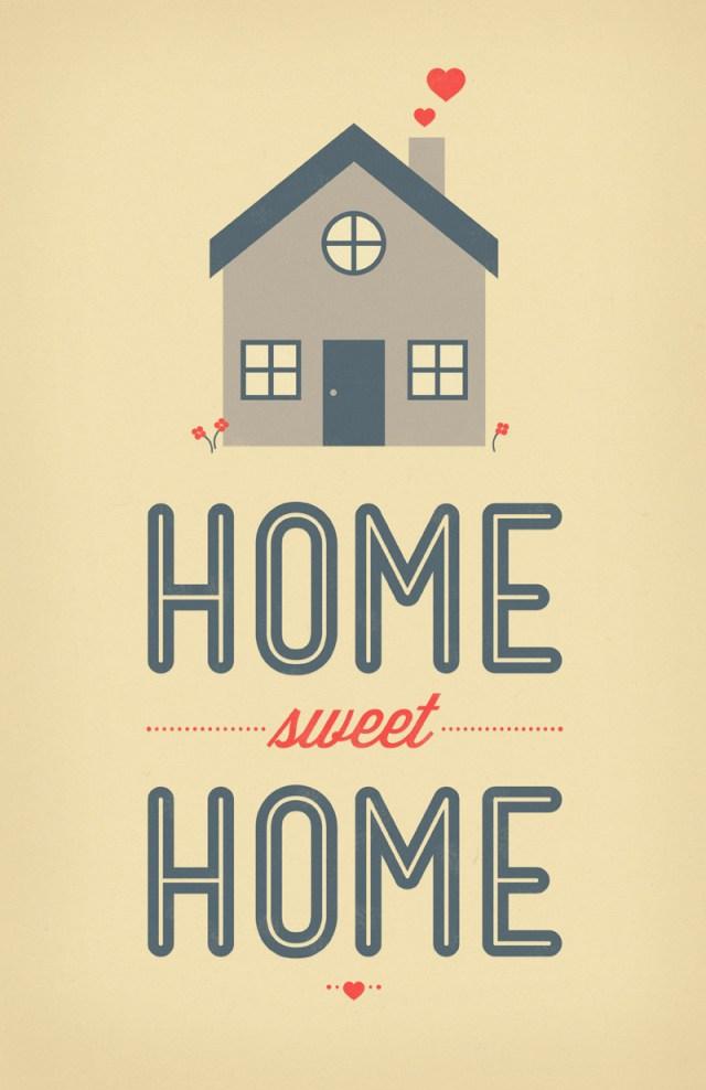 Wanna go back to my sweet home. Home Sweet Home