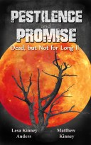 Pestilence and Promises: Dead, but Not for Long II
