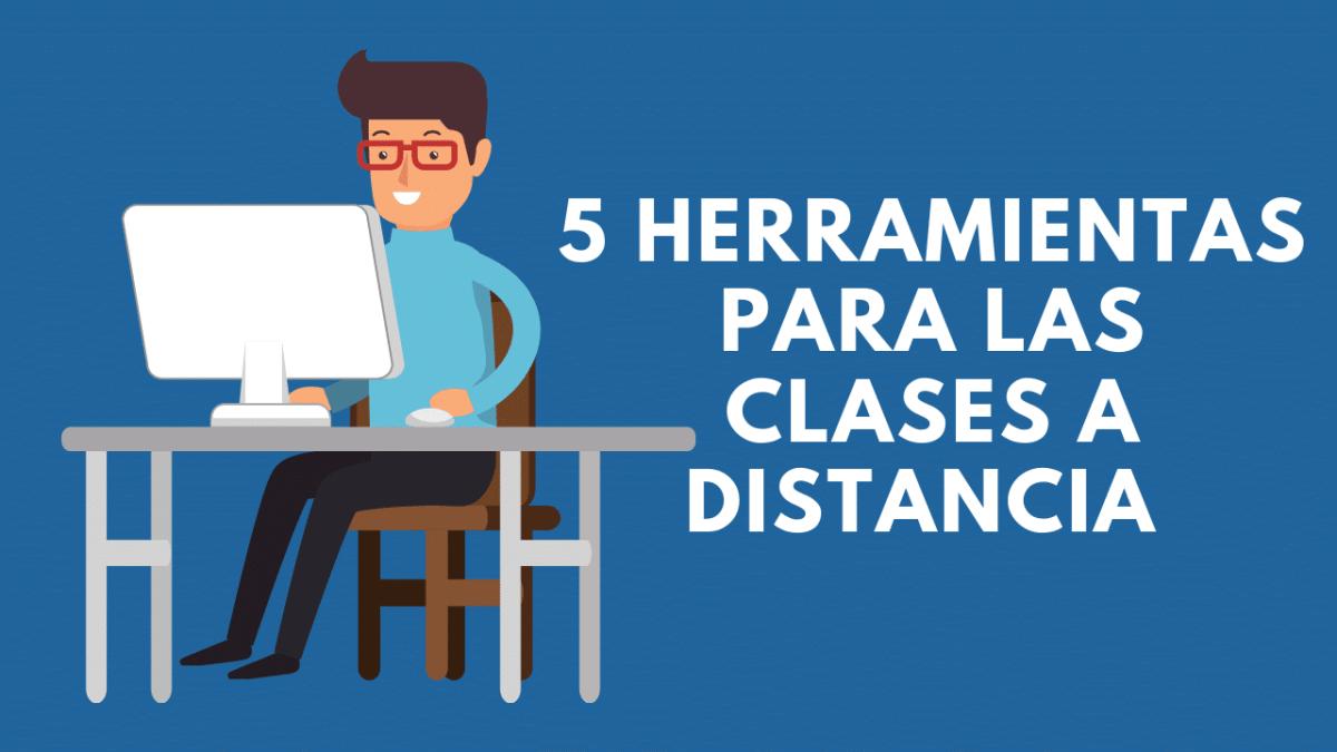 5 herramientas para las clases a distancia