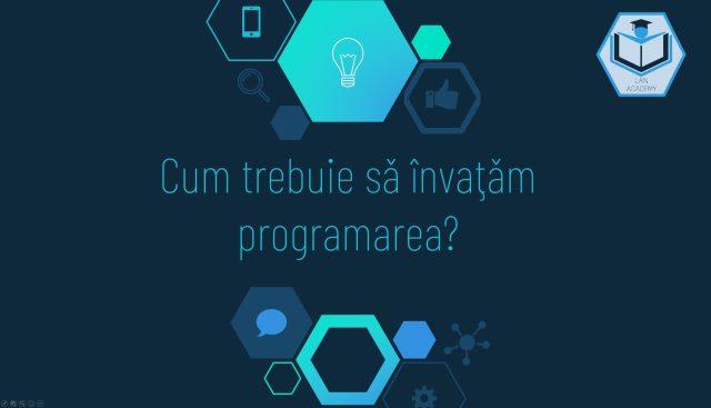 Cum trebuie sa invatam programarea?