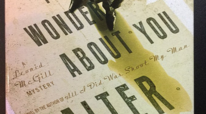 Book Review: And Sometimes I Wonder About You, by Walter Mosley