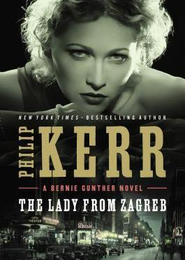The Lady from Zagreb – Germany, Switzerland and Yugoslavia  -Philip Kerr