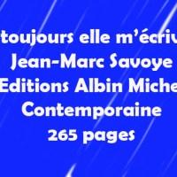 Et toujours elle m'écrivait de Jean-Marc Savoye et Philippe Grimbert