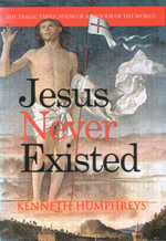 Jesus never existed. By Kenneth Humphreys