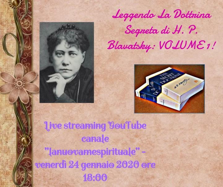 """Leggendo La Dottrina Segreta di H. P. Blavatsky: volume 1 – Live Streaming YouTube (canale """"lanuovamespirituale"""") venerdì 24 gennaio 2020 ore 18:00"""