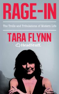 Tara Flynn's Rage-In: The Trolls and Tribulations of Modern Life Available Nationwide