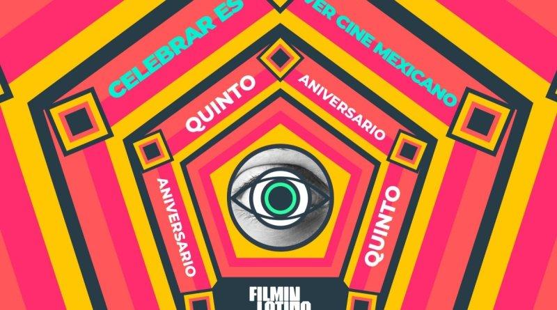 FilminLatino cumple 5 años de ofrecer cine mexicano en streaming