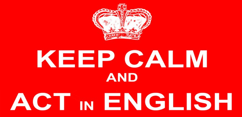 KEEP CALM AND ACT IN ENGLISH