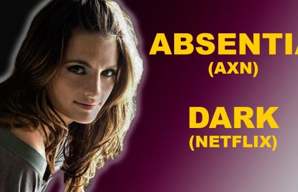 STANA KATIC EN ABSENTIA (AXN) Y DARK (NETFLIX)