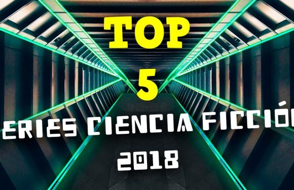 TOP 5 DE SERIES DE CIENCIA FICCIÓN 2018