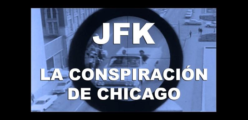 JFK: LA CONSPIRACIÓN DE CHICAGO