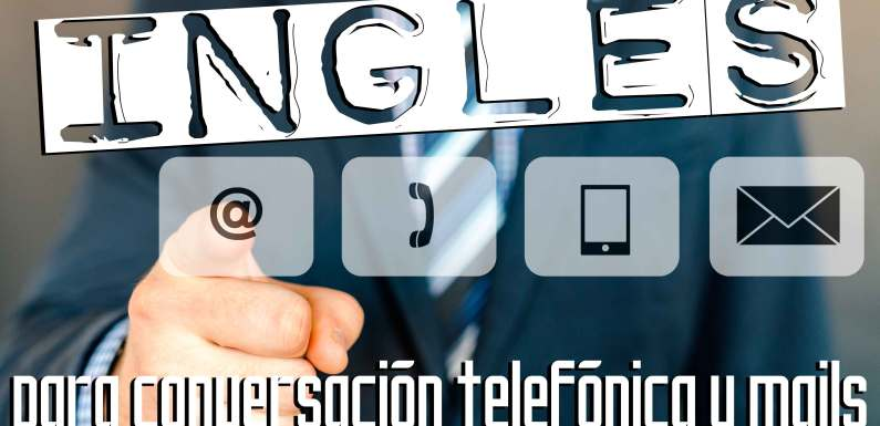 INGLÉS PARA MAILS Y CONVERSACIÓN TELEFÓNICA
