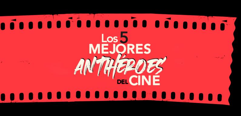 Los 5 mayores antihéroes de la historia del cine