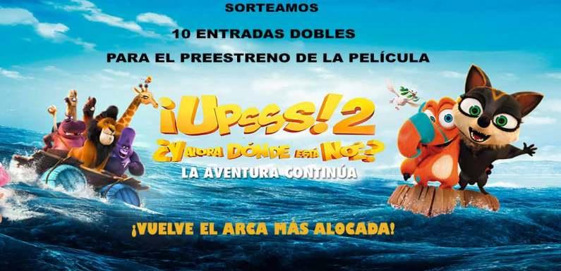 Sorteamos 10 entradas dobles para el preestreno de '¡Upsss 2! ¿Y ahora dónde está Noé?', en Madrid