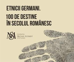 Etnicii germani. 100 de destine în secolul românesc