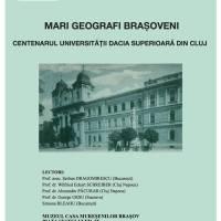 """Simpozion: """"Mari geografi brașoveni"""""""