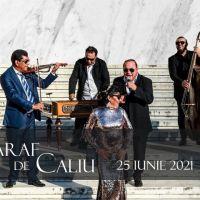 Taraf De Caliu vin la Kruhnen Musik Halle pe 25 iunie 2021