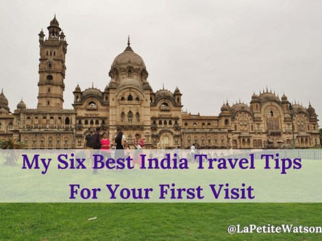 Check out these Best India Travel Tips on La Petite Watson