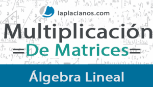 Multiplicación de Matrices – Ejercicios Resueltos