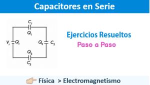 Capacitores en Serie