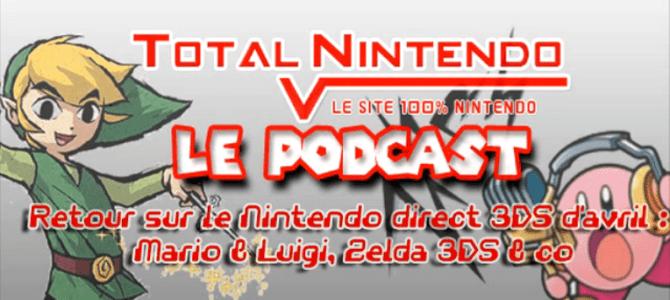 Podcast TN 5 – Retour sur le Nintendo direct 3DS d'avril: Zelda 3DS, Mario & Luigi: Dream Team etc.
