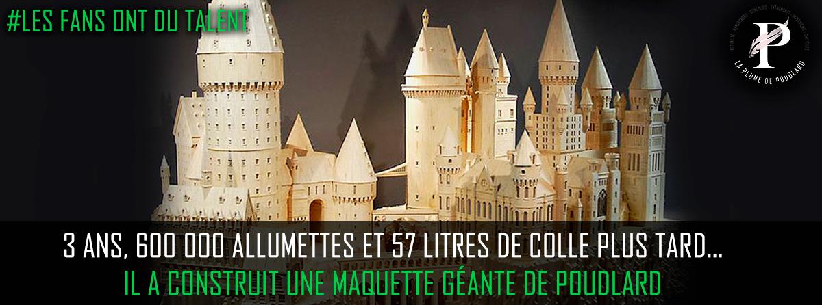 3 ans, 600 000 allumettes et 57 litres de colle plus tard... il a construit une maquette géante de Poudlard