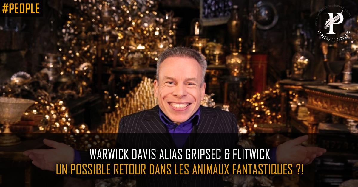Warwick Davis alias Gripsec & Flitwick un possible retour dans les Animaux Fantastiques ?!