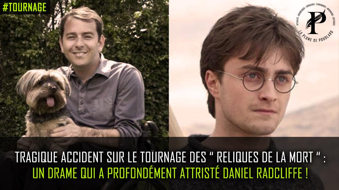 """Tragique accident sur le tournage des """" Reliques de la mort """" : un drame qui a profondément attristé Daniel Radcliffe !"""