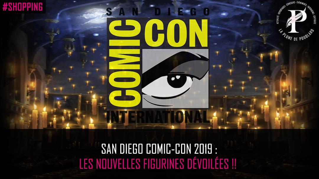 San Diego Comic-Con 2019 : Les nouvelles figurines dévoilées !!