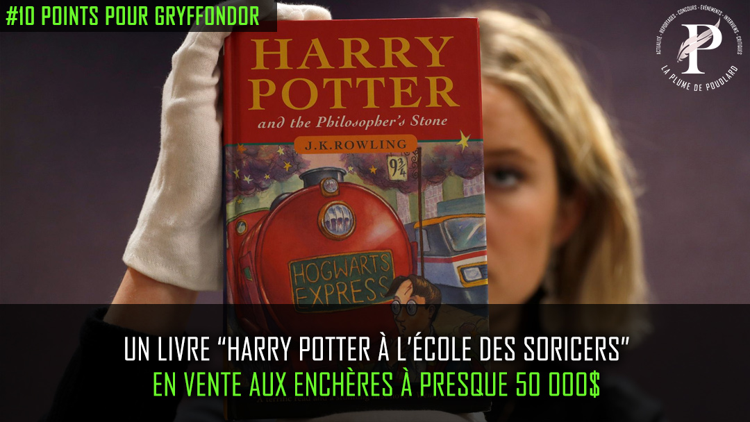 """Un livre """"Harry Potter à l'école des sorciers"""" en vente aux enchères à presque 50 000 $ !"""