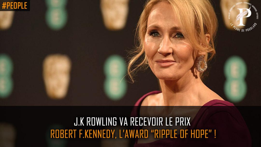 "J.K Rowling va recevoir le prix Robert F. Kennedy, l'Award ""Ripple of Hope"" en décembre !"