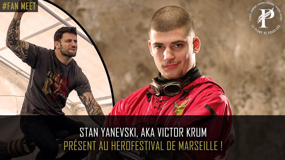Stan Yanevski, aka Victor Krum présent au HeroFestival de Marseille !