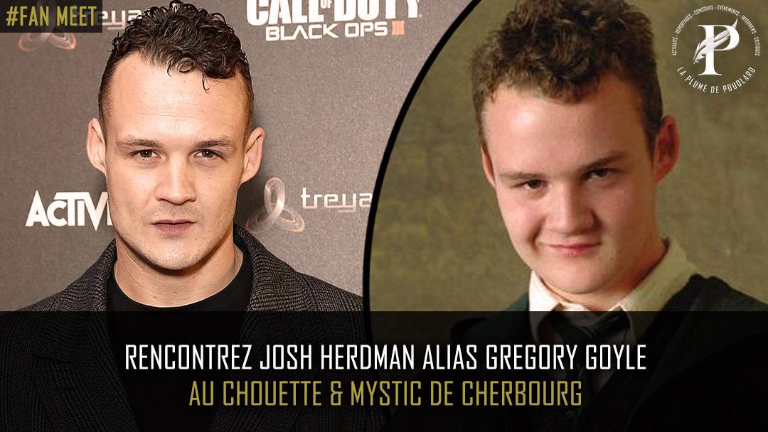 Rencontrez Josh Herdman alias Gregory Goyle à Cherbourg