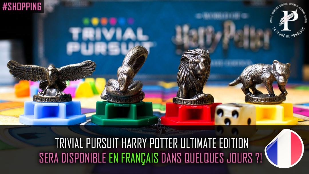 Trivial Pursuit Harry Potter Edition Ultimate en français, la sortie est imminente !