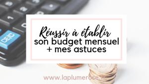 Réussir à établir son budget mensuel