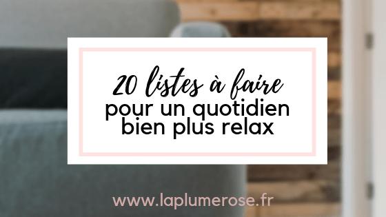 20 listes à faire pour un quotidien plus relax