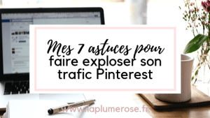 7 astuces pour faire exploser son trafic Pinterest