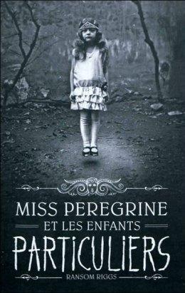 Miss Peregrine et les enfants particuliers de Ransom Riggs T1