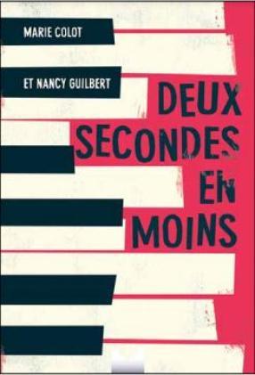 Deux secondes en moins de Marie Colot et Nancy Guilbert