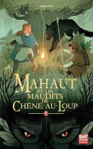 Avis sur le livre jeunesses Mahaut et les maudits de chêne au loup de Sophie Noël