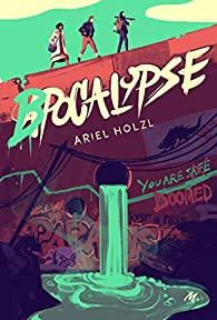 Bpocalypse d'Ariel Holzl